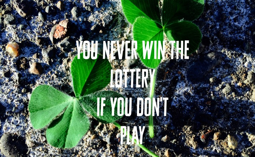 You Never Win The Lottery If you don't play