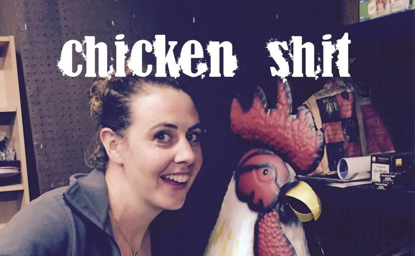 Chicken Shit