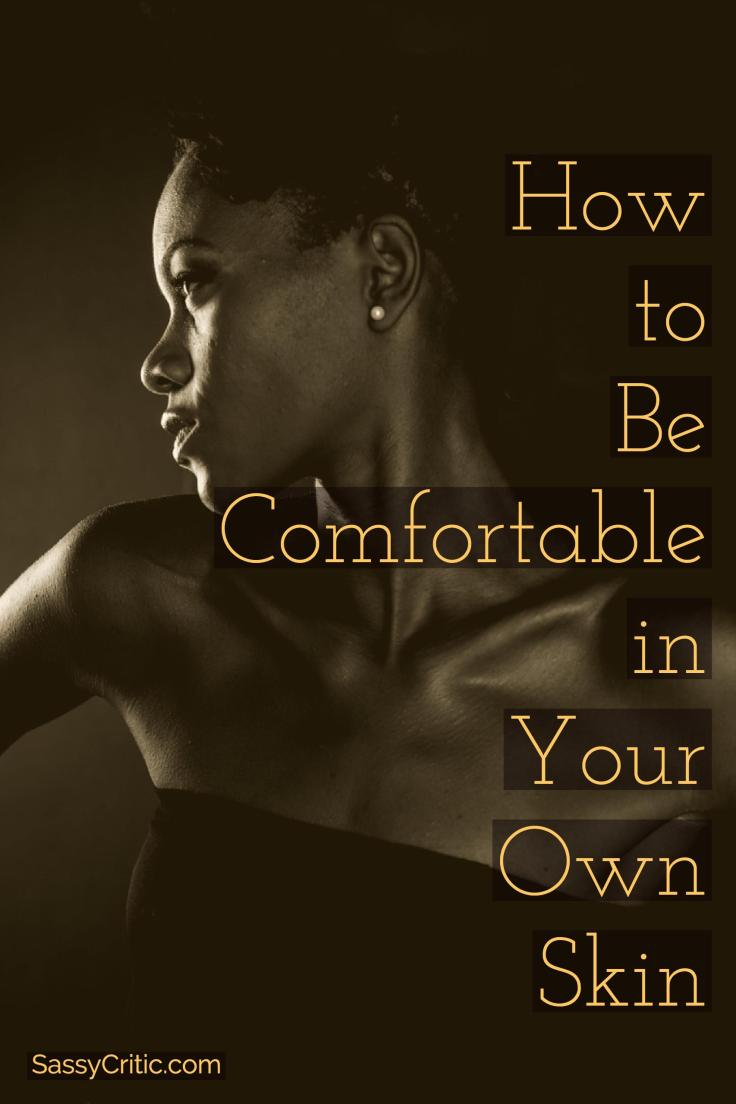 Improve Your Body Image & Be Comfortable in Your Own Skin - SassyCritic.com