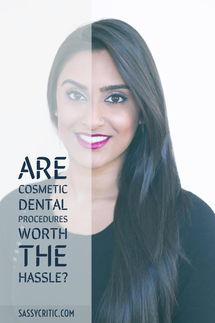 Are Cosmetic Dental Procedures Worth the Hassle? - SassyCritic.com