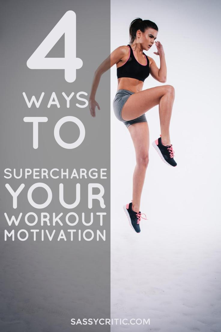 4 Ways to Supercharge Your Workout Motivation - SassyCritic.com