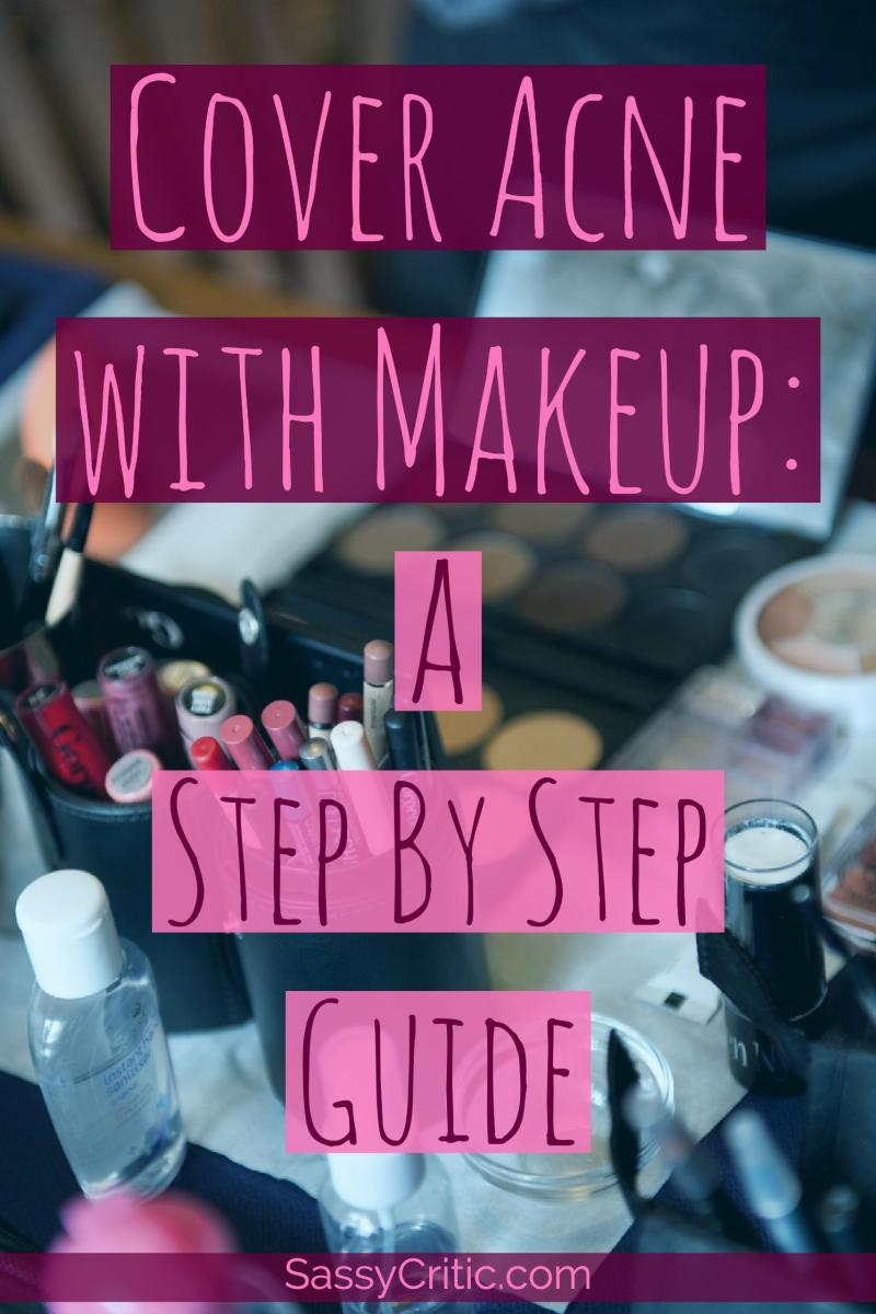 A Step-by-Step Guide to Cover Acne with Makeup - SassyCritic.com