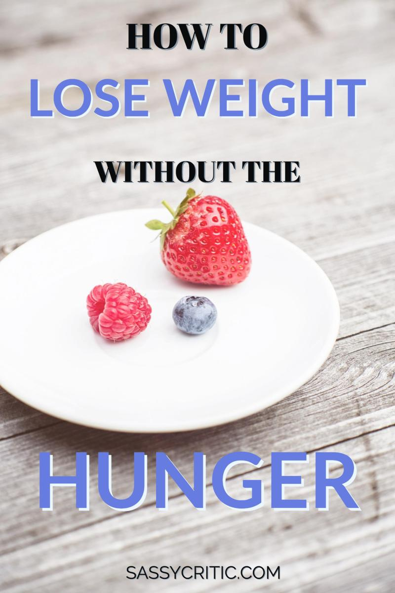 How to Lose Weight Without Feeling Hungry - SassyCritic.com
