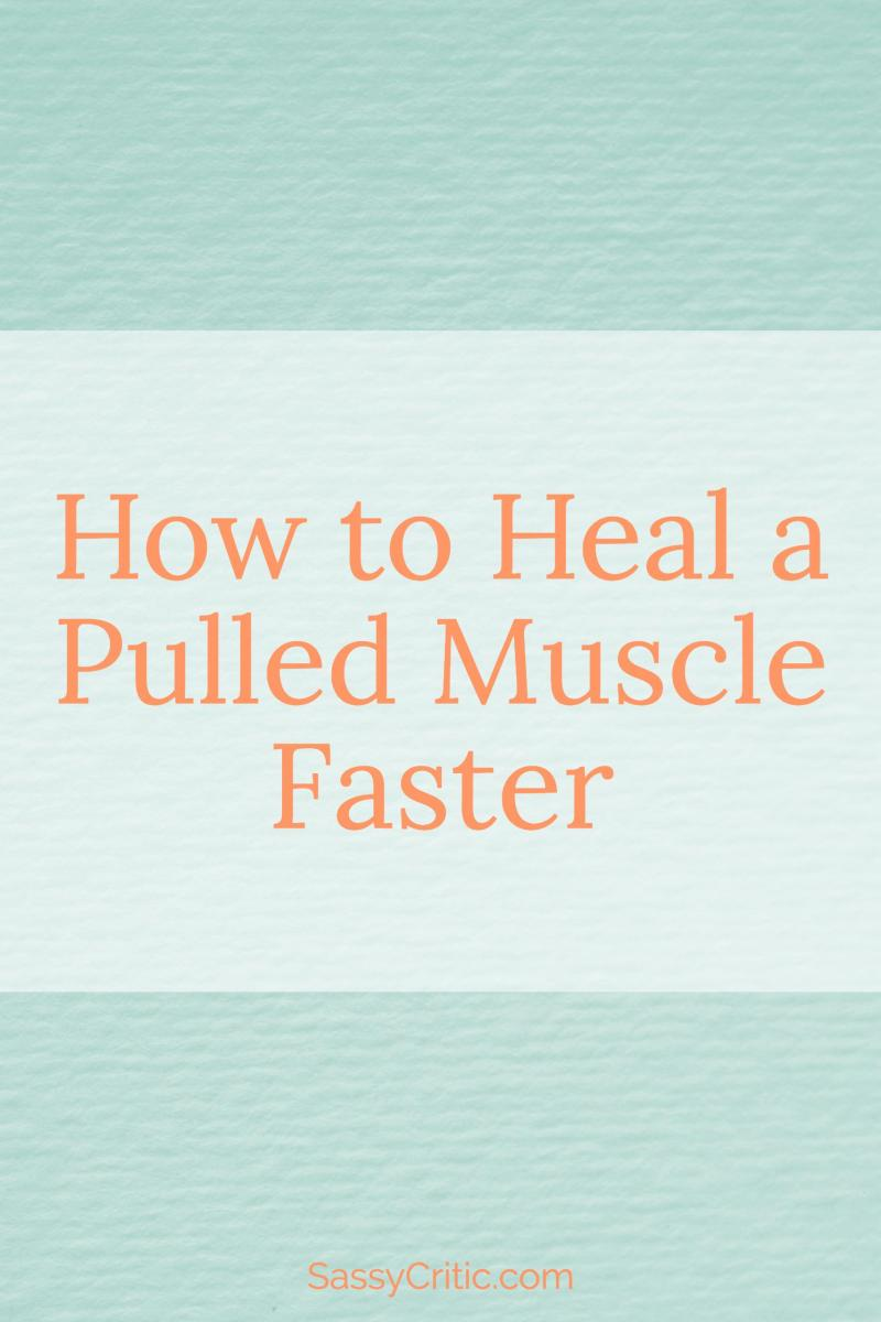 Workout Injury: How to Heal A Pulled Muscle Faster - SassyCritic.com