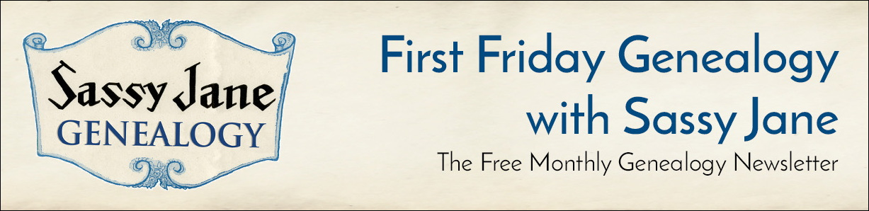 Newsletter First Friday Genealogy with Sassy Jane newsletter