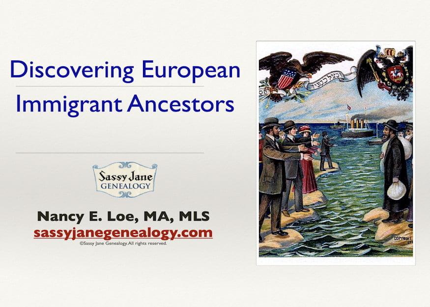 genealogy presentation discovering european immigrant ancestors sassy jane loe