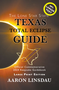 Texas Total Eclipse Guide Large Print