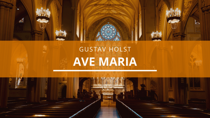 Gustav Holst: Ave Maria