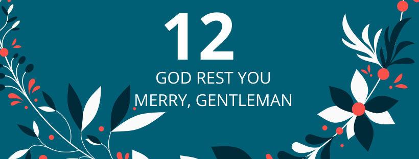 12.deň: God rest you Merry, Gentlemen