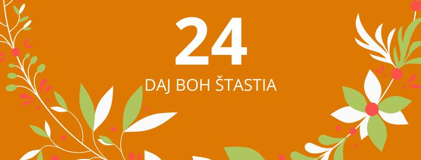 24. deň: Daj Boh šťastia