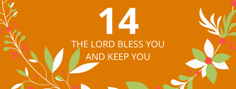 14. deň: The Lord bless you and keep you