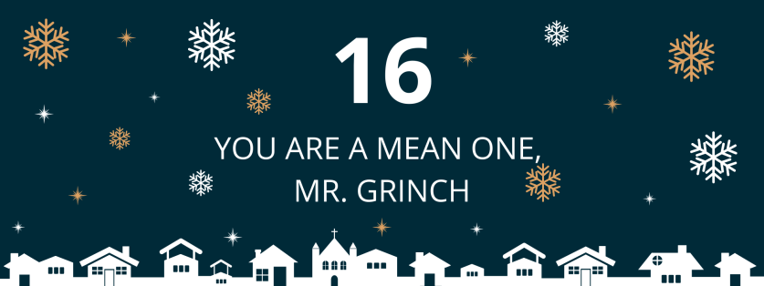 16. deň: You are a Mean One, Mr. Grinch