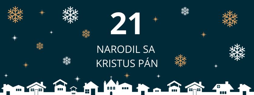 21. deň: Narodil sa Kristus Pán
