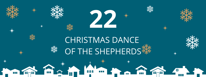 22. deň: Christmas Dance of the Shepherds