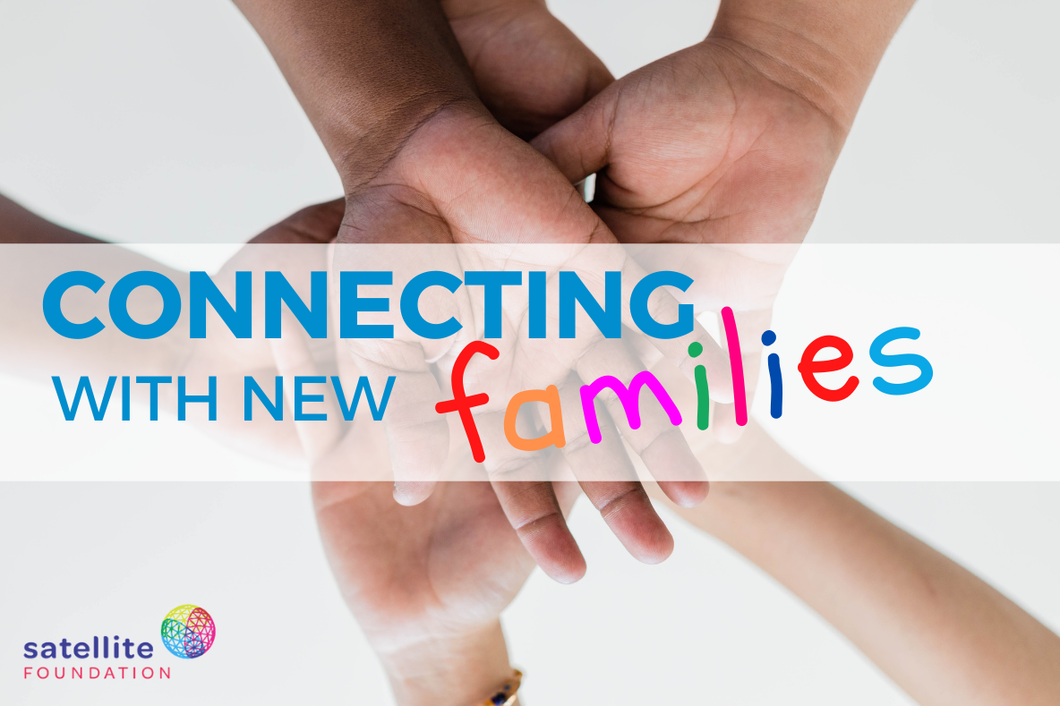 Satellite connects with new families