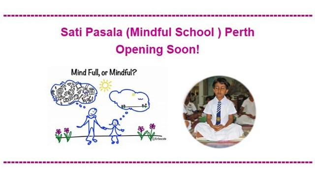 Sati Pasala (Mindful School ) Perth Opening Soon!