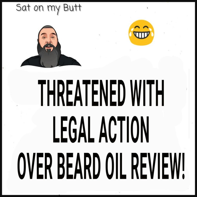 Threatened with legal action over a beard oil review