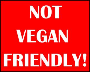 not vegan friendly