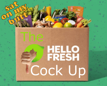 The Hello Fresh Cock Up