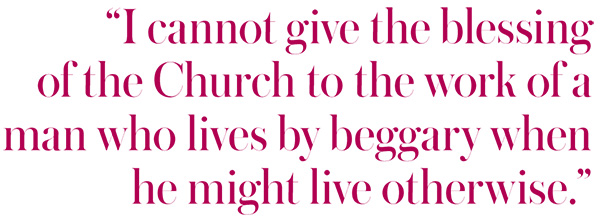 """Pull quote from Bishop's Beggar: """"I cannot give the blessing of the Church to the work of a man who lives by beggary when he might live otherwise."""""""