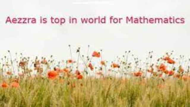 Aezzra is top in world for Mathematics