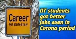 IIT students got jobs in Corona period