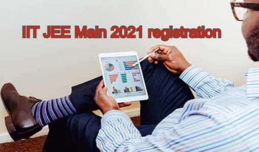IIT JEE Main 2021 registration started