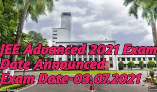 JEE Advanced 2021 Exam Date Announced
