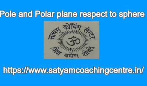 Pole and Polar plane respect to sphere