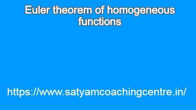 Euler theorem of homogeneous functions