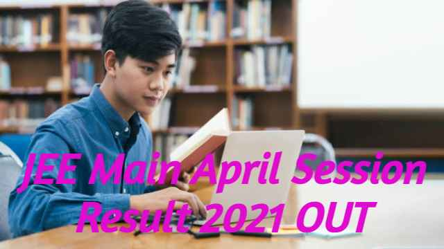 JEE Main April Session Result 2021 OUT