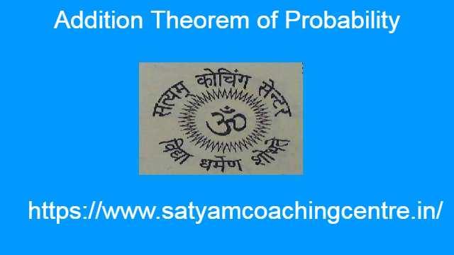 Addition Theorem of Probability