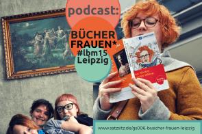 Rechts: Frau hält Programmheft der #lbm15, ist das Double des Covers. Links: die Frauen* des Podcasts in Leipzih