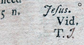 "The initials ""T.J."" were Thomas Jefferson's device for marking his books: On this page, the ""T."" is the printer's mark to help the binder keep each 16-page ""gathering"" in sequence, and the ""J."" was added personally by Jefferson."
