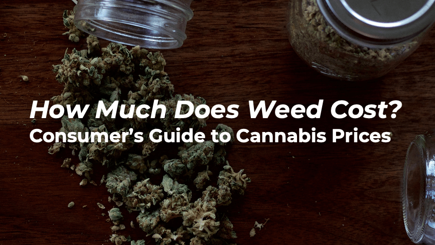 How much does weed cost? - Cannabis Buyer's Guide - Marijuana Blog - Save On Cannabis