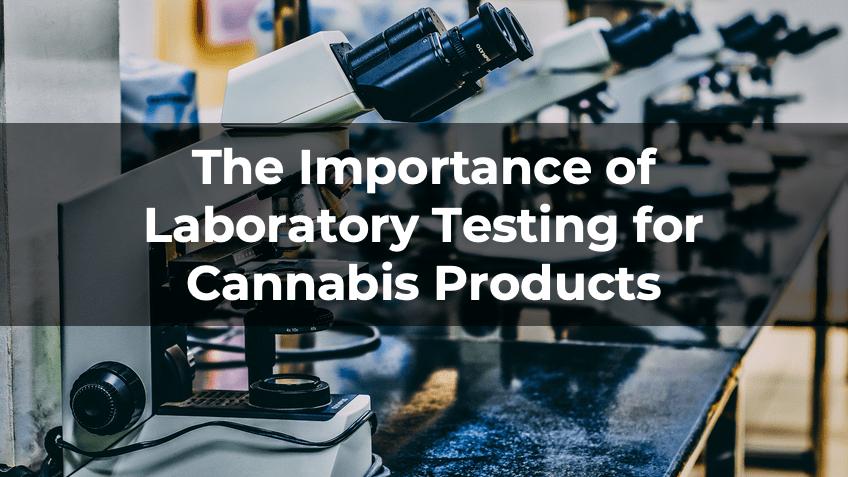 Importance of Lab Testing Cannabis - blog - Save On Cannabis