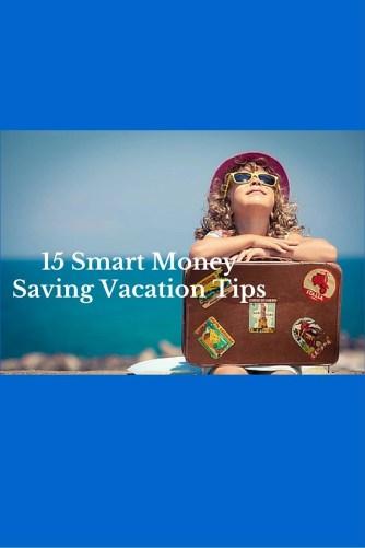 15 Smart Money Saving Vacation Tips