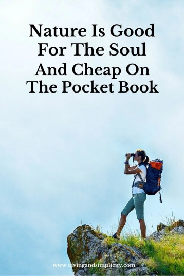Nature Is Good For The Soul And Cheap On The Pocket Book (1)