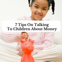 7 Tips On Talking To Children About Money