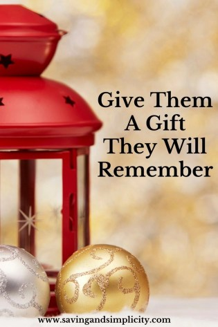Give them a gift they will remember.