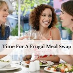 Time For A Frugal Meal Swap