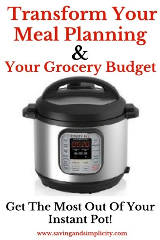 Get the most out of your Instant Pot. Learn how to transform your meal planning, save money on your grocery budget and make amazing meals in minutes.