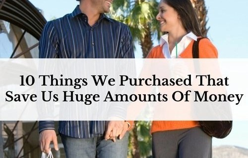 10 Things We Purchased That Save Us Huge Amounts Of Money
