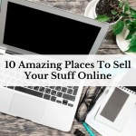 10 Amazing Places To Sell Your Stuff Online