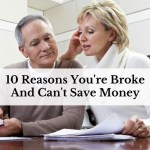 10 Reasons You're Broke And Can't Save Money