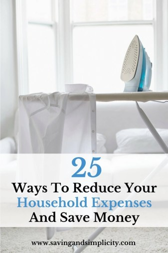 Home is where the heart is and where you raise your family. It is also a source of expenses. Learn 25 ways to cut your household expenses and save money.