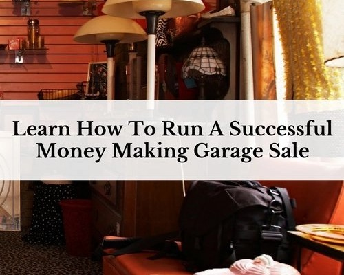 Learn How To Run A Successful Money Making Garage Sale