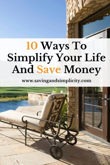 Simple living and saving money go hand in hand. Stop spending. You can live well with less. Learn 10 ways to simplify your life and save money.
