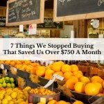 7 Things We Stopped Buying That Saved Us Over $750 A Month