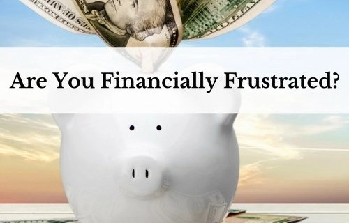 Are You Financially Frustrated?